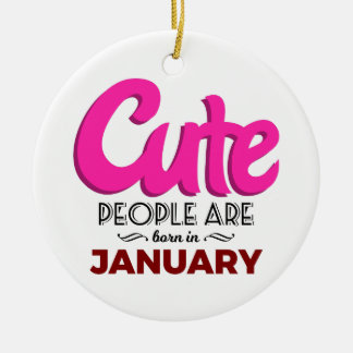 Cute Born In January Babies Birthday Ceramic Ornament