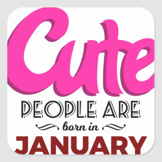 Cute Born In January Babies Birthday Square Sticker