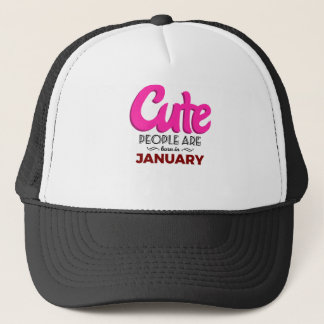 Cute Born In January Babies Birthday Trucker Hat