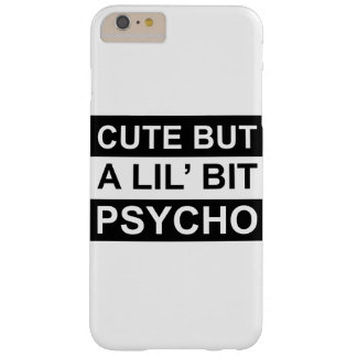 cute but a lil' bit psycho barely there iPhone 6 plus case