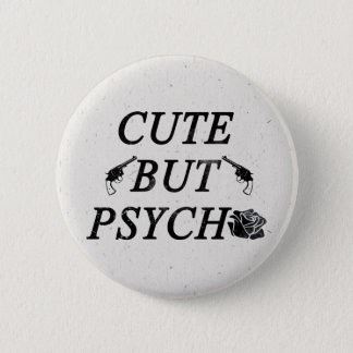 Cute but psycho 6 cm round badge
