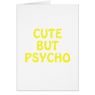 Cute But Psycho Card