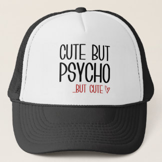 Cute But Psycho Trucker Hat