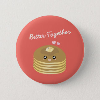 Cute Butter Pancakes Better Together Funny Foodie 6 Cm Round Badge