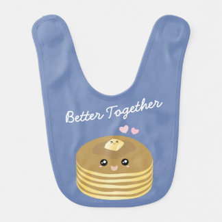 Cute Butter Pancakes Better Together Funny Foodie Bib