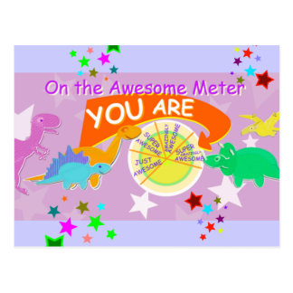 Cute Cartoon Dinos On the Awesome Meter You are Postcard