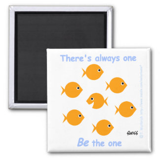 "Cute Cartoon Inspirational ""There's Always One"" Square Magnet"