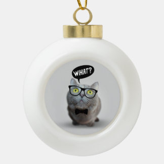 Cute Cat kitten with glasses what quote funny Ceramic Ball Decoration