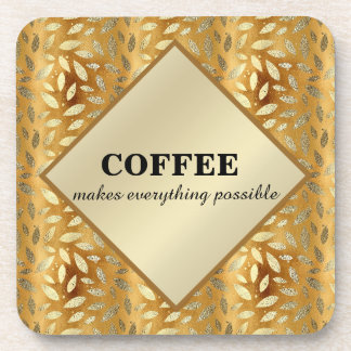 Cute Coffee Makes Everything Possible Gold Leaves Coaster