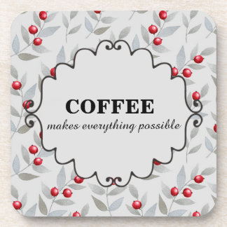 Cute Coffee Makes Everything Possible Red Gray Coaster