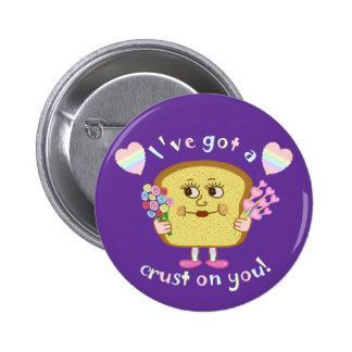 Cute Crust on You Valentine s Day Pun Buttons