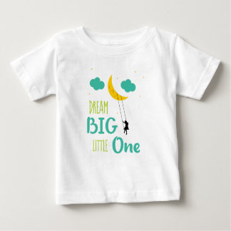 Cute Dream Big Little One Crescent Moon Baby T-Shirt
