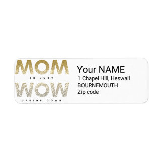 Cute glittery Mom is just wow upside down quote Return Address Label