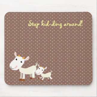 Cute Goat Mousepad - Stop Kidding Around