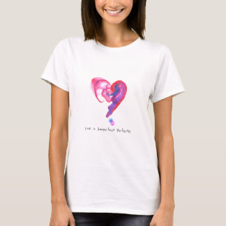 Cute Heart T-Shirt - Love is Imperfect Perfectly