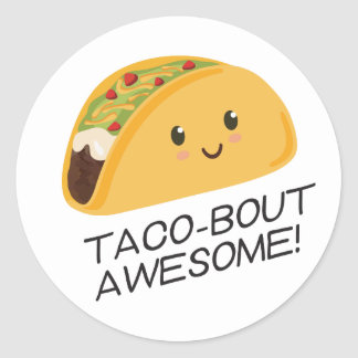 Cute Kawaii Taco Taco-bout Awesome Classic Round Sticker