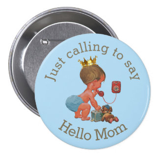 Cute Little Prince Calling to Say Hello Mom 7.5 Cm Round Badge