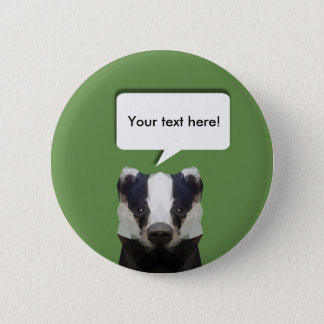 Cute low poly badger customisable pin badge