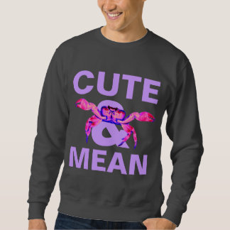 cute&mean sweatshirt