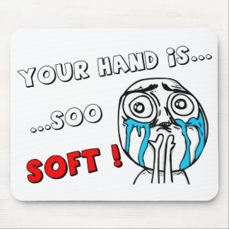 """Cute MEME Mouspad """"YOUR HAND IS SO SOFT"""" Mouse Pad"""