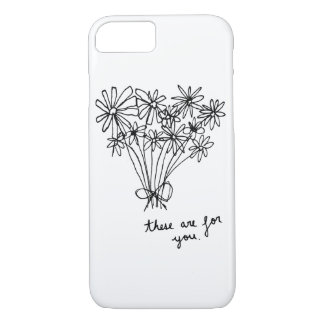 """Cute Minimal Sketch Flowers """"These are for you."""" iPhone 8/7 Case"""