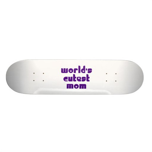 Cute Mothers & Moms : World's Cutest Mom Skate Boards