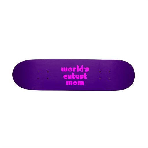 Cute Mothers & Moms : World's Cutest Mom Skateboards