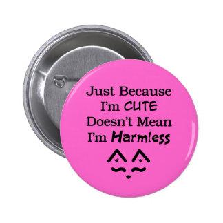 Cute Not Harmless Pins