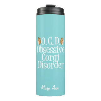 Cute Obsessive Corgi Disorder Thermal Tumbler