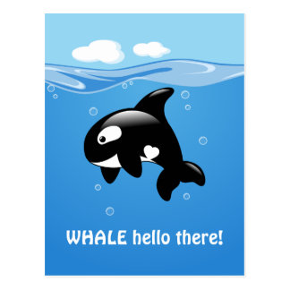 Cute Orca WHALE (Well) Hello There Postcard