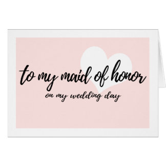 """Cute Pink  """"to my maid of honor on my wedding day"""" Card"""