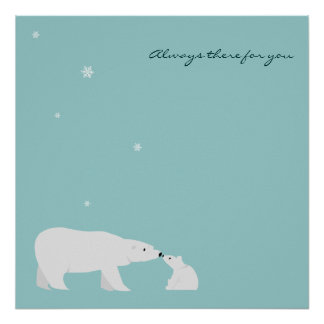 Cute Polar Bear Poster: Always there for you Poster