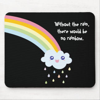 Cute Rainbow Inspirational and Motivational Quote Mouse Pad