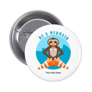 Cute Sloth Be a Mermaid 6 Cm Round Badge