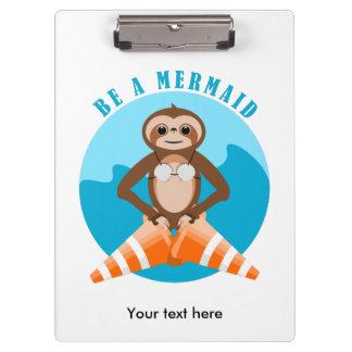 Cute Sloth Be a Mermaid Clipboard