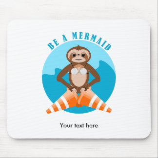 Cute Sloth Be a Mermaid Mouse Pad