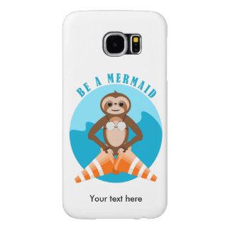 Cute Sloth Be a Mermaid Samsung Galaxy S6 Cases