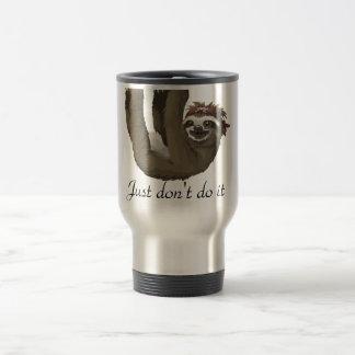 Cute sloth drawing   Just don't do it Travel Mug
