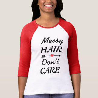 Cute t-shirt with messy hair quote.