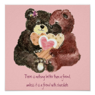 Cute Teddy Bears, Friends, Chocolate Quote Poster