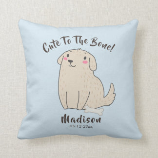 """Cute To The Bone"" Pet Puppy Dog Baby Gift Cushion"