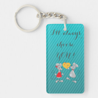 Cute Whimsical  Mouses-I`ll always choose you Double-Sided Rectangular Acrylic Key Ring
