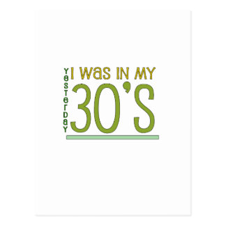 "Cute, ""Yesterday I was in my 30's"" Post Card"