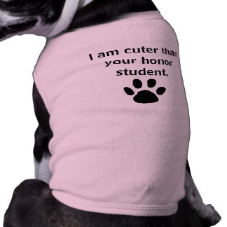 Cuter than your honor student doggie-t sleeveless dog shirt