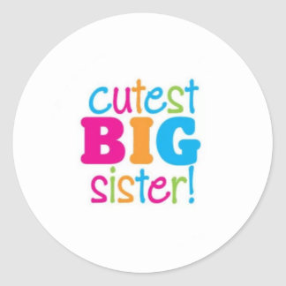 CUTEST BIG SISTER ROUND STICKER