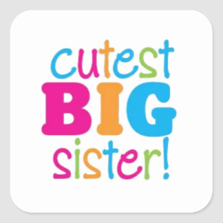 CUTEST BIG SISTER SQUARE STICKER