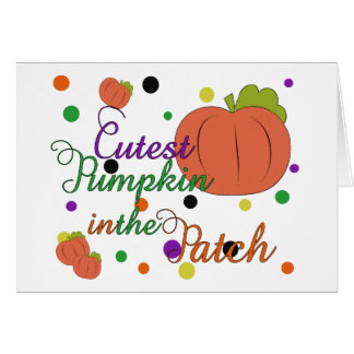 Cutest Pumpkin In The Patch Card