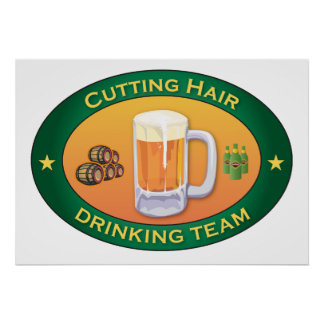 Cutting Hair Drinking Team Posters