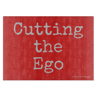 Cutting the Ego - glass cutting board