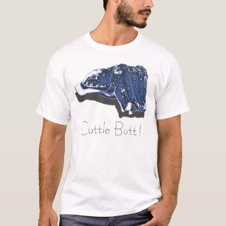 Cuttle Butt! T-Shirt